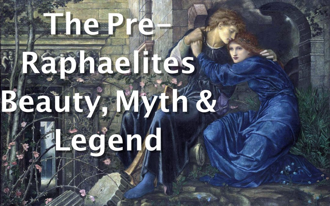 The Pre-Raphaelites – Beauty, Myth and Legend – with Mary Attwood